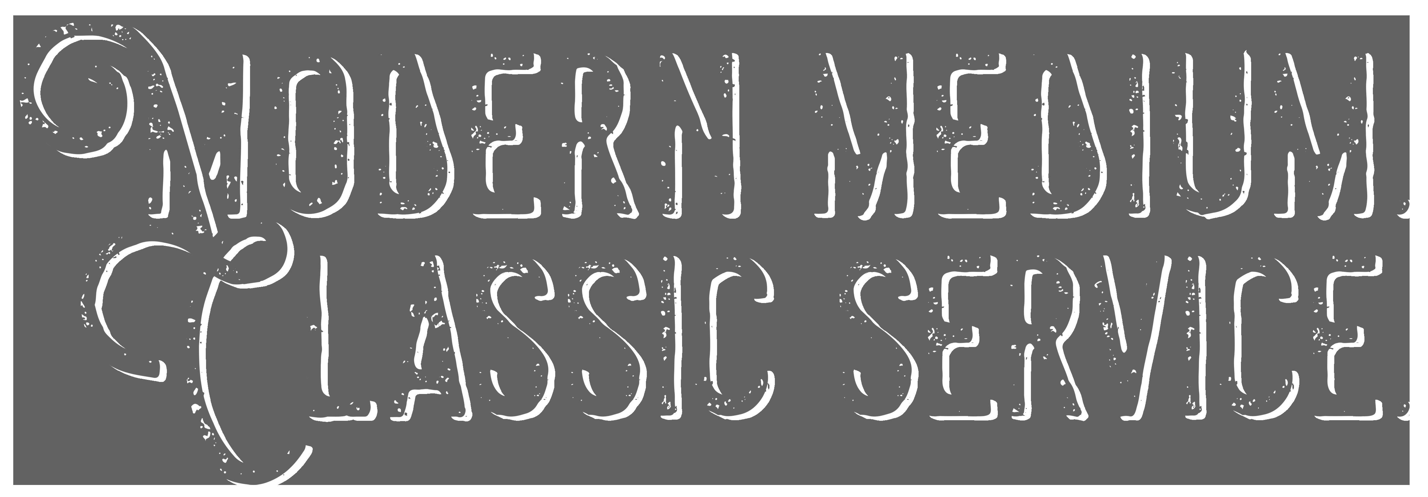 Modern Medium. Classic Service.